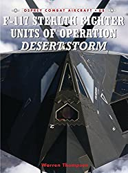 F-117 Stealth Fighter Units of Operation Desert Storm (Combat Aircraft) by Warren Thompson (2007-04-24)