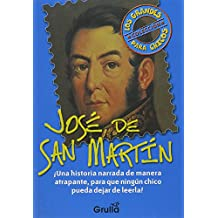 Jose de San Martin (Los Grandes Para Chicos / The Great Ones for Childrens)