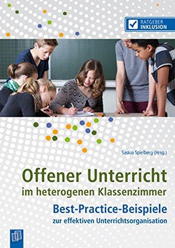 Offener Unterricht im heterogenen Klassenzimmer: Best-Practice-Beispiele zur effektiven Unterrichtsorganisation