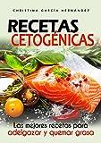 Recetas cetogénicas: Las mejores recetas para adelgazar y quemar grasa