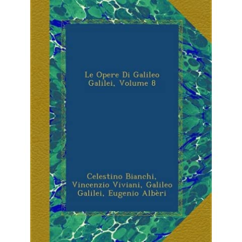 Le Opere Di Galileo Galilei, Volume