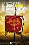 Image de Il libro nero di Roma antica (eNewton Saggistica) (Italian Edition)