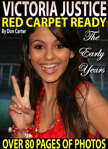 Victoria Justice: Red Carpet Ready - The Early Years (English Edition)