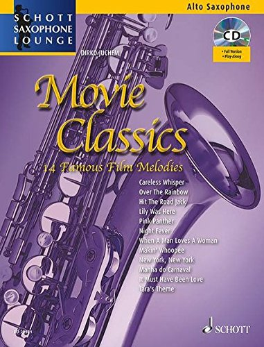 Movie Classics: 14 Famous Film Melodies. Alt-Saxophon. Ausgabe mit CD. (Schott Saxophone Lounge) -