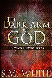 The Dark Arm of God: Volume 2 (The Paruus Histories)
