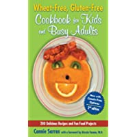 Wheat-Free, Gluten-Free Cookbook for Kids and Busy Adults, Second
