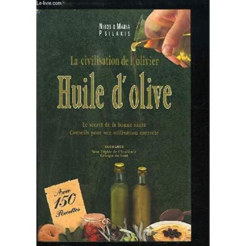 La civilisation de l'olivier : Huile d'olive