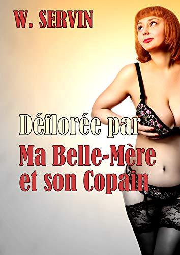 Déflorée par ma Belle-Mère et son Copain: Des relations taboues à l'extrême du plaisir (Dépucelée t. 5)