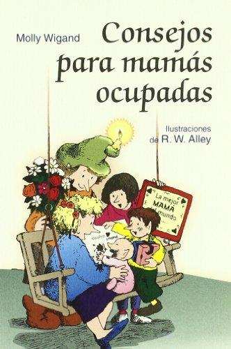 Consejos para mamás ocupadas (Minilibros Autoayuda)