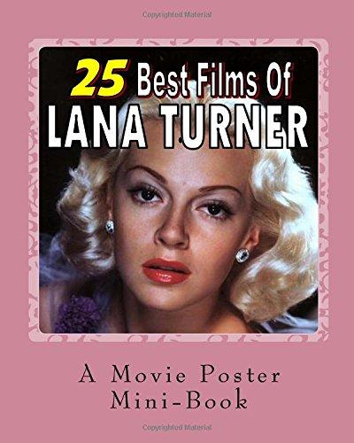 25 Best Films Of Lana Turner: A Movie Poster Mini-Book