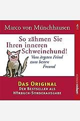 So zähmen Sie Ihren inneren Schweinehund!: Vom ärgsten Feind zum besten Freund Audio CD