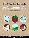 Les 50 règles d'or de la permaculture (Hors Collection - Jardin)