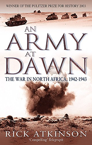 An Army At Dawn: The War in North Africa, 1942-1943 (Liberation Trilogy) por Rick Atkinson