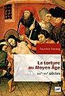 La torture au Moyen Âge (XIVe-XVe siècles) par Faustine