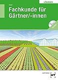 Lösungen Fachkunde für Gärtner/-innen - Holger Seipel
