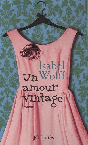 Un amour vintage par Isabel Wolff