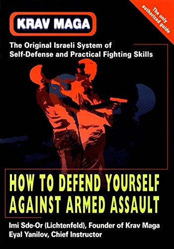 Krav Maga: How to Defend Yourself Against Armed Assault por IMI Sde-Or