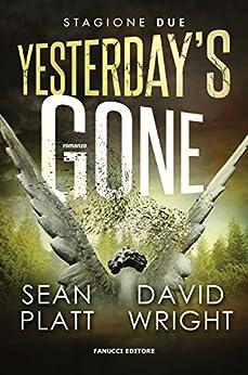 Yesterday's Gone. Stagione due. Episodi 3 e 4 (Fanucci Editore) di [Platt, Sean, Wright, David]