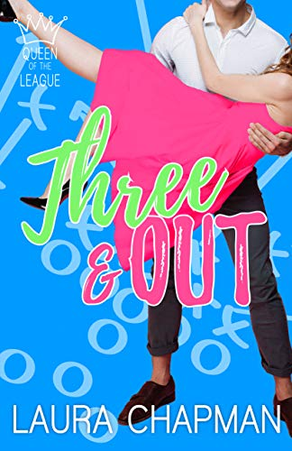 Three & Out: A Sporty Romantic Comedy (Queen of the League ...