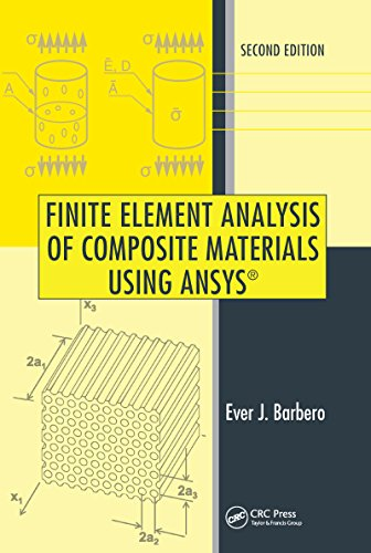 Finite Element Analysis of Composite Materials Using ANSYS® (English Edition)