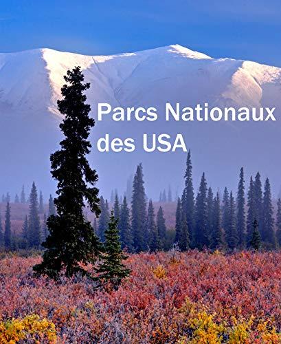 Les Parcs Nationaux Américains par Collectif