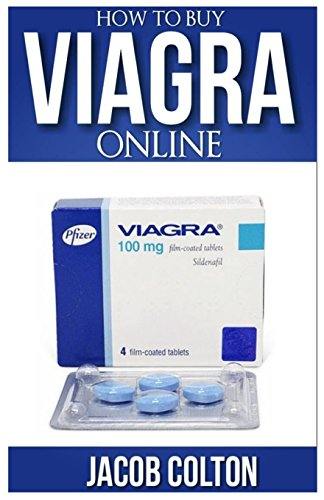 How To Buy Viagra Online: Ultimate Guide To Buying Viagra Pills Cheap And Safe Online For The Treatment Of Erectile Dysfunction