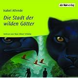 Die Stadt der wilden Götter: Vollständige Lesung. Ab 12 Jahren