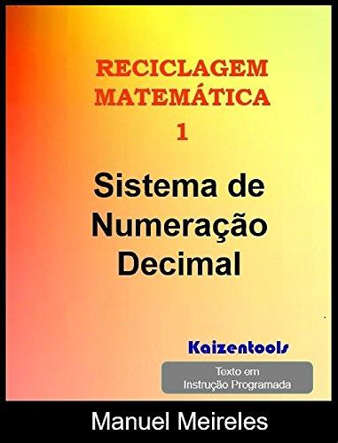 Sistema de Numeração Decimal (Reciclagem Matemática Livro 1) (Portuguese Edition) por Manuel Meireles