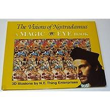 The Visions of Nostradamus: A Magic Eye Book by N. E. Thing Enterprises (1995-04-02)