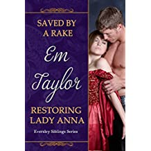 Saved by a Rake / Restoring Lady Anna: Eversley Siblings Series