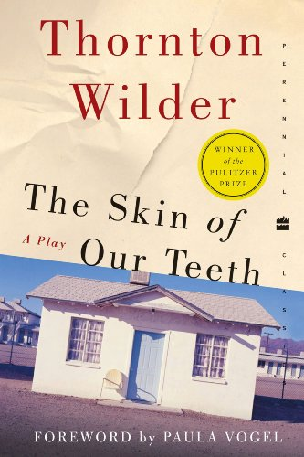 The Skin of Our Teeth: A Play (Perennial Classics) (Arts Thorton)