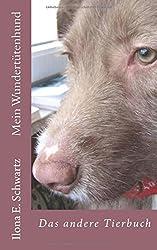 Mein Wundertütenhund: Das andere Tierbuch