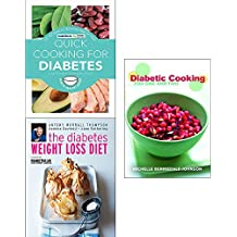Quick cooking for diabetes, the diabetes weight loss diet and diabetic cooking 3 books collection set