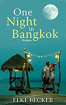 One Night in Bangkok (German Edition) by [Becker, Elke]
