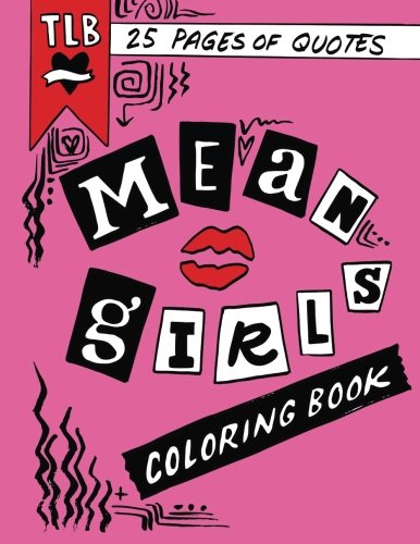 Mean Girls Quote Coloring Book par Jessica Freeman