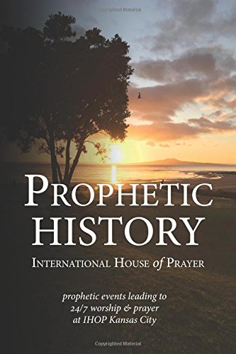 prophetic-history-international-house-of-prayer-ihop-a-new-expression-and-understanding-of-christian