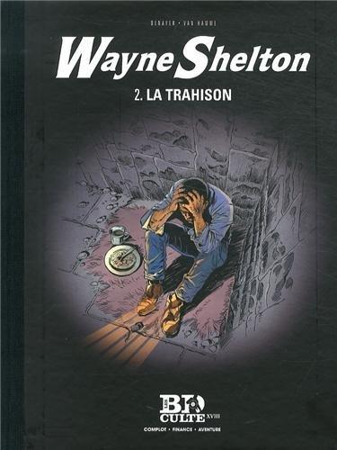 Wayne Shelton, Tome 2 : La trahison de Bertrand Denoulet (Avec la contribution de), Christian Denayer (Illustrations), Jean Van Hamme (Scenario) (10 avril 2014) Album