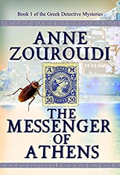 The Messenger of Athens: 2017 Revised Edition (Mysteries of the Greek Detective Book 1) by [Zouroudi, Anne]
