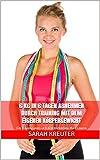 6 kg in 6 Tagen abnehmen durch Training mit dem eigenen Körpergewicht: Ein Trainingsplan nach dem Vorbild von Mark Lauren