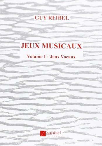 Jeux Musicaux - Volume 1 : Jeux vocaux
