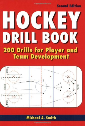 Hockey Drill Book: 200 Drills for Player and Team Development por Michael Smith