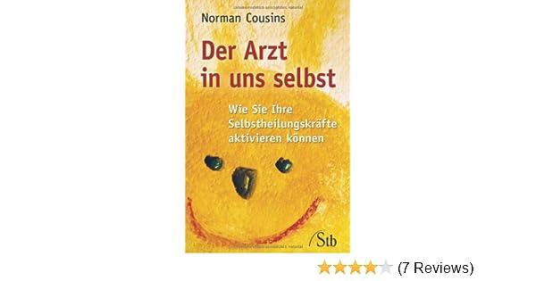 Der Arzt in uns selbst: Amazon.de: Norman Cousins: Bücher