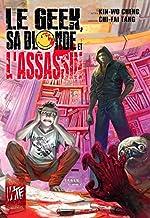 Geek, sa Blonde et l'Assassin (le) de Zheng Jian He