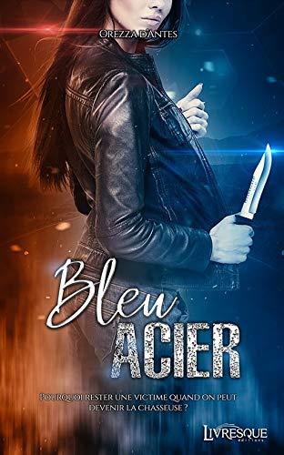 Bleu Acier (Thriller) par  Orezza D'Antes