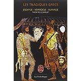Les tragiques grecs : Théâtre complet