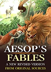 Aesop's Fables A New Revised Version From Original Sources : complete with 200 original Illustration and Writer Biography (Illustrated)