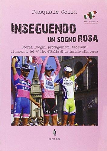 Inseguendo un sogno rosa por Pasquale Golia
