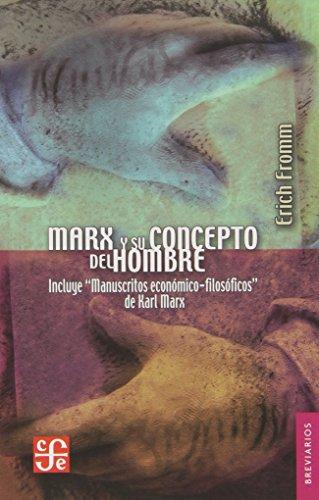 Marx y su concepto del hombre. (Incluye los Manuscritos económico-filosóficos de Karl Marx) (Brevarios Del Fondo De Cultura Economica)