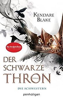 Der Schwarze Thron 1 - Die Schwestern: Roman von [Blake, Kendare]