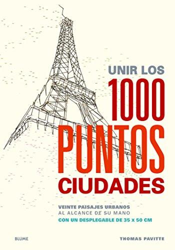 Unir Los 1000 Puntos. Ciudades. Veinte Paisajes Urbanos Al Alcance De Su Mano por Thomas Pavitte